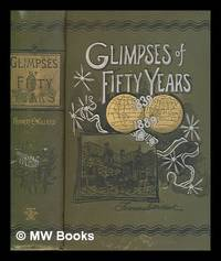 image of Glimpses of fifty years : the autobiography of an American woman / by Frances E. Willard