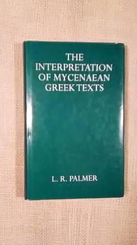 The Interpretation of Mycenaean Greek Texts
