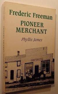 Frederic Freeman - Pioneer Merchant *SIGNED BY AUTHOR*