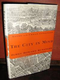 The City in Mind: Meditations on the Urban Condition