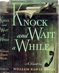 KNOCK AND WAIT A WHILE;