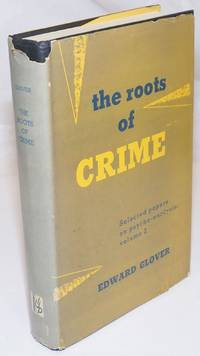 image of The Roots of Crime. Selected Papers on Psycho-Analysis Volume II