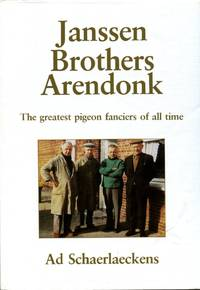 image of Janssen Brothers Arendonk : The Greatest Pigeon Fanciers of All Time