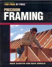 PRECISION FRAMING For Pros by Pros