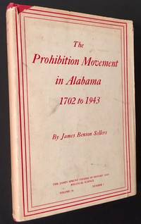 The Prohibition Movement in Alabama, 1702 to 1943