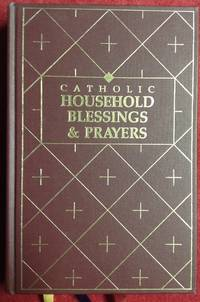 Catholic Household Blessings And Prayers by Incorporated United States Catholic Conference - Hardcover - 1988 - from Revue & Revalued Books  (SKU: 423)