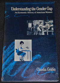 image of Understanding the Gender Gap: An Economic History of American Women