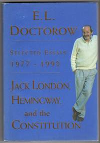 Jack London, Hemingway, and the Constitution: Selected Essays 1977-1992