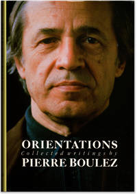 image of Orientations: Collected Writings by Pierre Boulez.