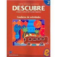 DESCUBRE, nivel 2 - Lengua y cultura del mundo hispánico - Student Activities Book...