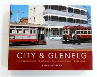 City & Glenelg The Municipal Tramways Trust Glenelg Tram Line