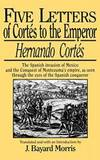 Five Letters of Cortes to the Emperor:1519 -1526
