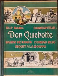 Bibliotheque de la Jeunesse et de L'Enfrance. Ali Baba, Gargantua, Don Quichotte, Baron de Krack, L'Oiseau Bleu, Riquet a La Houppe; Library of Youth, and Childhood; Don Quixote, Ali Baba, Gargantua, The Baron of Krack, The Blue Bird [seemingly a story of Cinderella], and Ricky with the Tuft