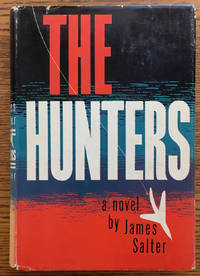 The Hunters by James Salter - First edition - 1956 - from Shadyside Books and Biblio.com