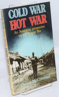 Cold war, hot war: an Australian perspective on the Korean War
