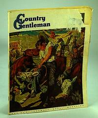 Country Gentleman - America's Foremost Rural Magazine, October (Oct.) 1948: Too Many Italians, Too Little Land