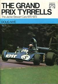 image of The Grand Prix Tyrrells : The Jackie Stewart Cars 1970-1973