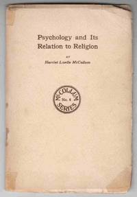 Psychology and its Relation to Religion McCollum Series No. 4