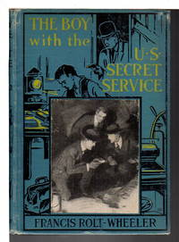 THE BOY WITH THE U.S. SECRET SERVICE: U.S. Service Series #13.