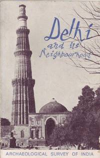 Delhi and its Neighbourhood: Archaeological Survey of India
