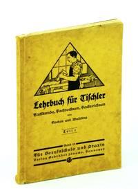 Lehrbuch Fur Tischler. Fachkunde, Fachrechnen, Fachzeichnen - Teil 1, Band 15
