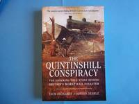 The Quintinshill Conspiracy. The Shocking True Story Behind Britain's Worst Rail Disaster.