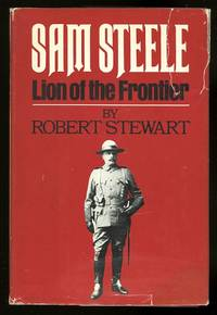 image of SAM STEELE:  LION OF THE FRONTIER.