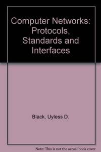 Computer Networks: Protocols  Standards and Interface: International Edition: Protocols  Standards and Interfaces