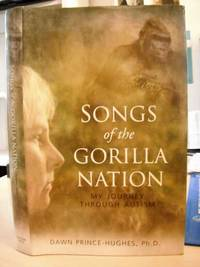 Songs of the Gorilla Nation. My Journey Through Autism