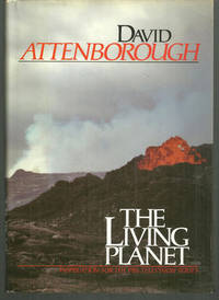 LIVING PLANET A Portrait of the Earth, Attenborough, David
