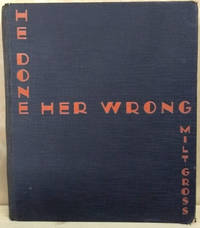 image of He Done Her Wrong:  The Great American Novel and Not a Word in it - No  Music, Too