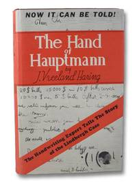 The Hand of Hauptmann: The Handwriting Expert Tells the Story of the Lindbergh Case