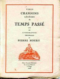 Vingt Chansons Legeres Du Temps Passe Avec Des Lithographies Originales  De Pierre Noury