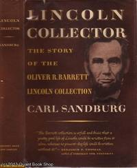 Lincoln Collector: The Story of the Oliver R. Barrett Lincoln Collection