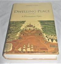 Dwelling Place: A Plantation Epic by Erskine Clarke - Signed First Edition - 2002 - from Books About The South and Biblio.com