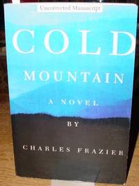 Cold Mountain by  Charles Frazier - Paperback - Advance Review Copy - 1997 - from Old Saratoga Books (SKU: 29455)