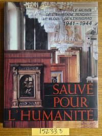 Sauve pour L'Humanite: le Musee de L'Ermitage Pendant le Blocus de Leningrad, 1941-1944