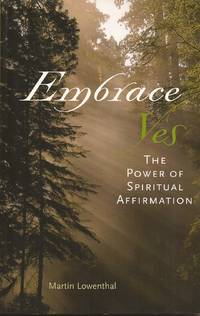 image of Embrace Yes: The Power of Spiritual Affirmation