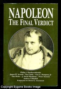 Napoleon : The Final Verdict by Haythornthwaite, Philip J - 1996