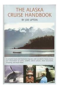 The Alaska Cruise Handbook by Joe Upton - Paperback - from World of Books Ltd and Biblio.com