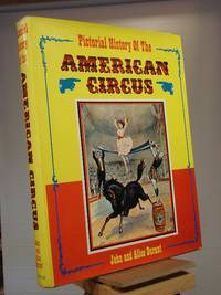 Pictorial History of the American Circus by John and Alice Durant - 1st Edition 5th or later Printing - 1967 - from Henniker Book Farm and Biblio.co.uk