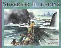 SUPERIOR ILLUSIONS. by  Richard.  Illustrated by Neil Broadfoot.  Foreword by Kirk Wipper Pope - Paperback - from Capricorn Books and Biblio.com