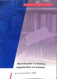 Brancheschets 1995. Detailhandel in boeken, tijdschriften en kranten.  Onderzoekspublicatie ten behoeve van de detailhandel, samengesteld in  opdracht van het Hoofdbedrijfschap Detailhandel.