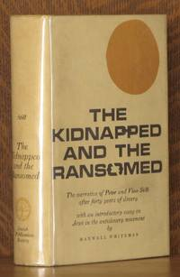 THE KIDNAPPED AND THE RANSOMED, THE NARRATIVE OF PETER AND VINA STILL AFTER FORTY YEARS OF SLAVERY
