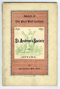image of The St. Andrew's Society of Ottawa 1846-1897. Sketch of The First Half Century
