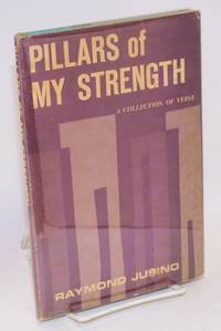 Pillars of my strength; a collection of verse