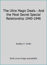 image of The Ultra Magic Deals : And the Most Secret Special Relationship 1940-1946