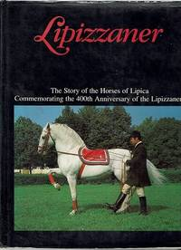 Lipizzaner: The Story of the Horses of Lipica (English and Slovene Edition)