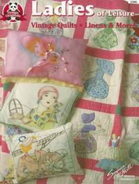 Ladies of Leisure : Vintage Quilts, Linens and More