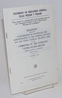 image of Testimony of Brigadier General Elias Wessin y Wessin. Hearing before the Subcommittee to Investigate the Administration of the Internal Security Act and Other Internal Security Laws... Eighty-ninth Congress, first session